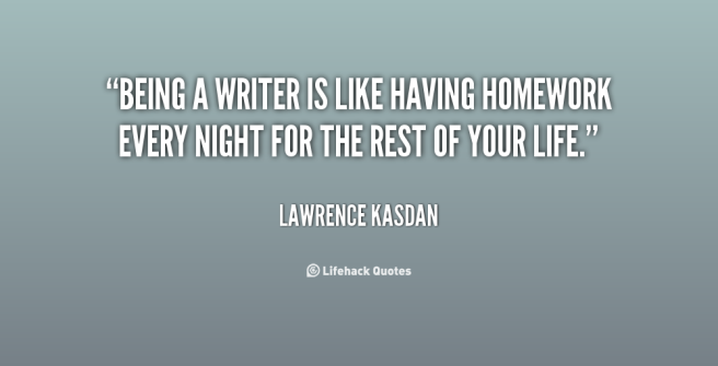 quote-Lawrence-Kasdan-being-a-writer-is-like-having-homework-21729