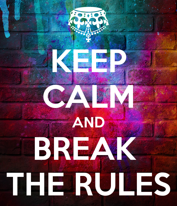keep-calm-and-break-the-rules-15.png