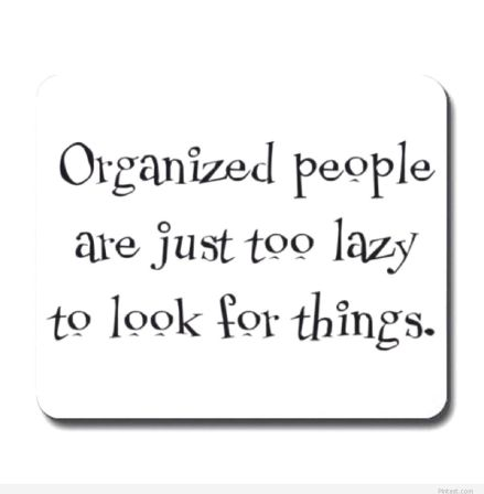 1516651974-funny-quote-about-organized-people