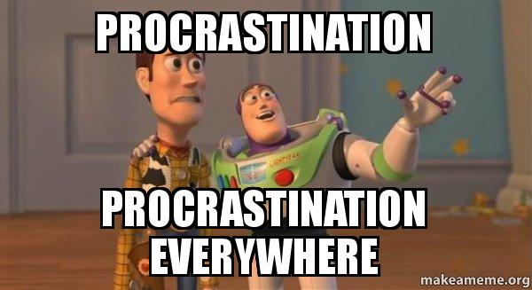 procrastination-procrastination-everywhere