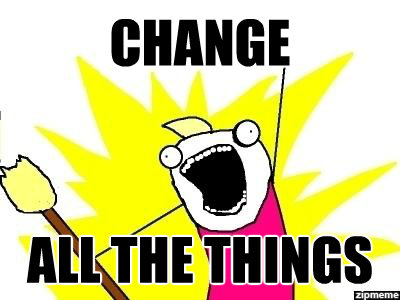change all the things