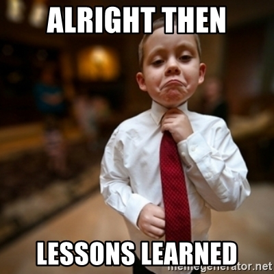alright-then-lessons-learned