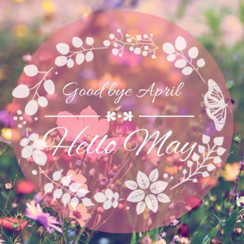 305412-Goodbye-April-Hello-May-